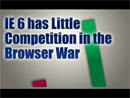 IE 6 still the Most Prominent Browser