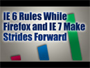 IE 6 Rules the Net, Firefox and IE 7 Move Forward